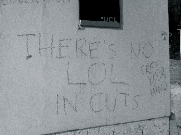 there is no lol in cuts - grafitti at UCL